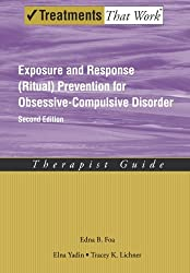 Exposure and Response (Ritual) Prevention for Obsessive-Compulsive Disorder: Therapist Guide (Treatments That Work)