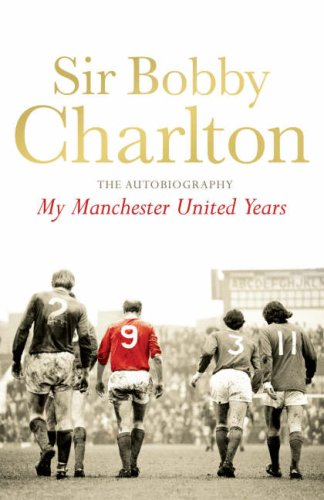 My Manchester United Years: v. 1: The Autobiography