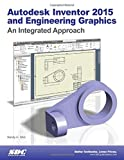Autodesk Inventor 2015 and Engineering Graphics, Shih, Randy, 1585038873