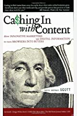 Cashing In With Content: How Innovative Marketers Use Digital Information to Turn Browsers into Buyers Paperback