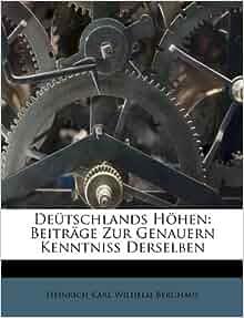 Deütschlands Höhen Beiträge Zur Genauern Kenntniss