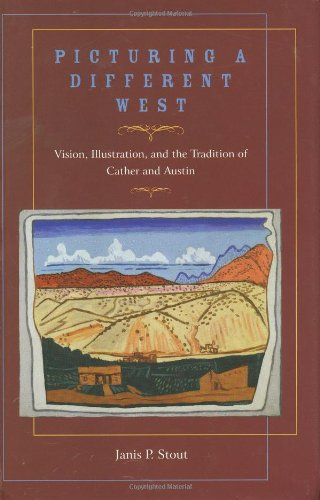 Picturing a Unalike West: Vision, Illustration, and the Tradition of Cather and Austin (Grover E. Murray Studies in the American Southwest)