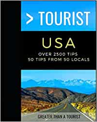 Greater Than a Tourist USA: Over 2500 Tips - 50 Tips from 50 Locals in each State: 52 (Greater Than a Tourist United States)