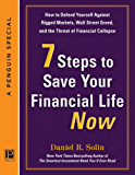 7 Steps to Save Your Financial Life Now: How to Defend Yourself Against Rigged Markets, Wall Street Greed, and the Threat  of Financial Collapse
