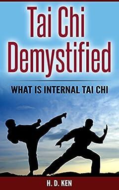 Tai Chi Demystified: What is Internal Tai Chi