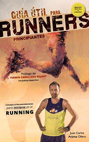 Guía útil para runners principiantes: Éxito en Amazon 2017 (Corredores) (Spanish Edition) cover