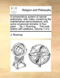 A Compendious System of Natural Philosophy, J. Rowning, 1140914588