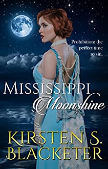 Mississippi Moonshine by [Blacketer, Kirsten S.]