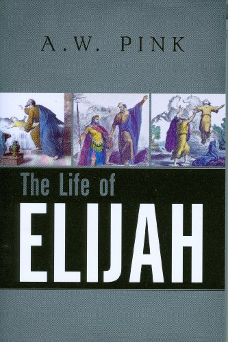 The Life of Elijah [A. W. Pink] (Tapa Blanda)