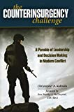 img - for The Counterinsurgency Challenge: A Parable of Leadership and Decision Making in Modern Conflict book / textbook / text book
