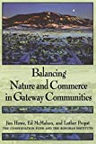 img - for Balancing Nature and Commerce in Gateway Communities book / textbook / text book