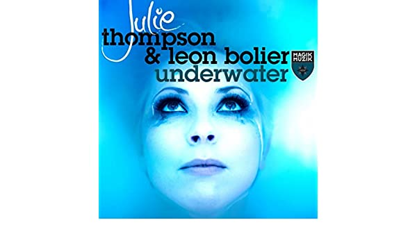 Underwater by Julie Thompson and Leon Bolier on Amazon Music - Amazon.com