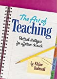 img - for The Art of Teaching: Practical Strategies for Effective Chinuch by Rubinoff Elaine (1996-08-01) Hardcover book / textbook / text book
