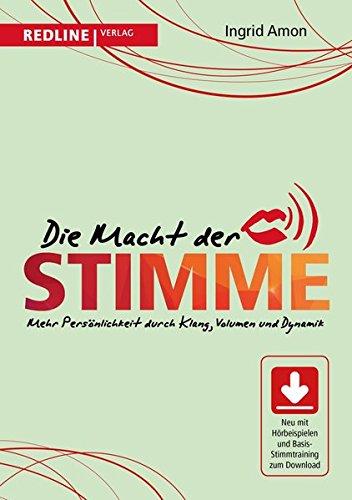 Die Macht der Stimme: Mehr Persönlichkeit durch Klang, Volumen und Dynamik Taschenbuch – 15. August 2016 Ingrid Amon Redline Verlag 3868816143 Briefe