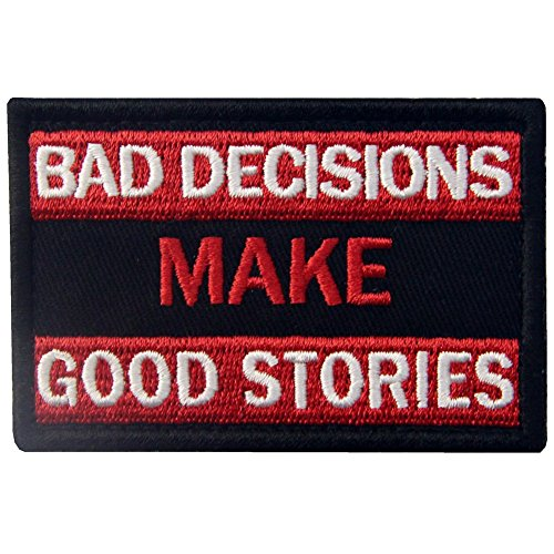Bad Decisions Make Good Stories Tactical Patch Embroidered M