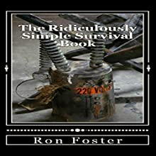 The Ridiculously Simple Survival Book Audiobook by Ron Foster Narrated by Dennis Adkinson