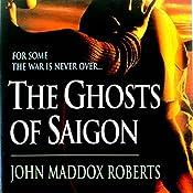 The Ghosts of Saigon: A Gabe Treloar Mystery, Book 2 | John Maddox Roberts