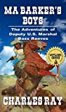 Ma Barker's Boys: The Adventures of Bass Reeves Deputy U.S. Marshal: Volume Five : A Western Adventure