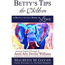 FORGET about the Children? Let's not!™ (Betty's Little Books of Love©)
