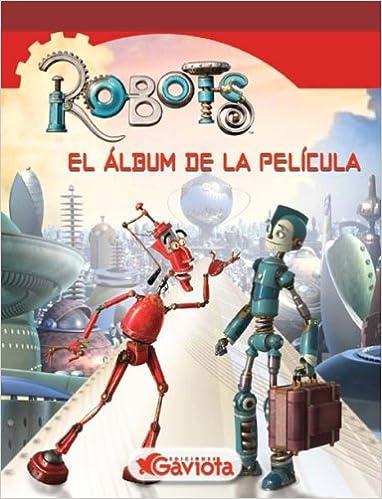 Robots. El álbum de la película: Amazon.es: Vv.Aa.: Libros