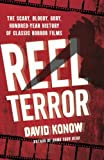 "David Konow, ""Reel Terror: The Scary, Bloody, Gory, Hundred-Year History of Classic Horror Films"" (St. Martin's Press, 2012)"