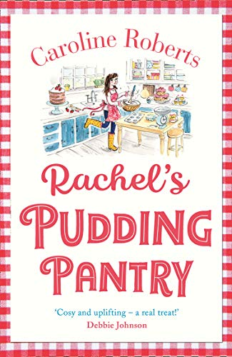 Rachel's Pudding Pantry: The new gorgeous, cosy romance for 2019 from the kindle bestselling author (Pudding Pantry, Book 1)