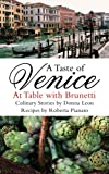 A Taste of Venice: At Table with Brunetti by Roberta Pianaro front cover