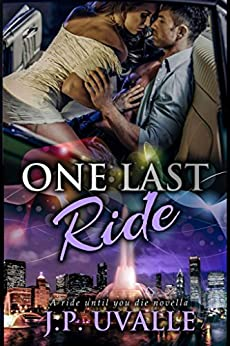 One Last Ride (A Ride Until You Die Novella Book 1) by [Uvalle, J. P.]
