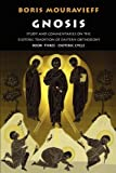 img - for Gnosis Book Three, the Esoteric Cycle: Study and Commentaries on the Esoteric Tradition of Eastern Orthodoxy by Boris Mouravieff (1993-05-07) book / textbook / text book