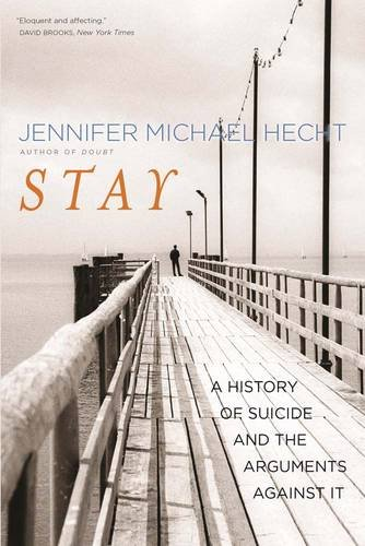 Stay: A History of Suicide and the Arguments Against It by Yale University Press
