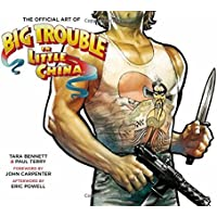 The Official Art of Big Trouble in Little China: Volume 1
