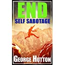 End Self Sabotage: Goal Setting Guide For Life