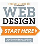 Web Design Start Here: A no-nonsense, jargon-free guide to the fundamentals of web design by Stefan Mischook (2015-06-18)