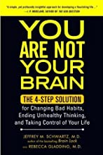 You Are Not Your Brain by Jeffrey M. Schwartz. M.D. ( 2012 ) Paperback