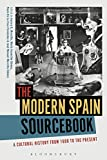 The Modern Spain Sourcebook: A Cultural History from 1600 to the Present