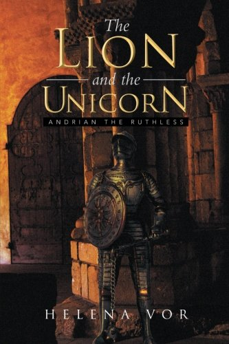 The Lion and the Unicorn: Andrian the Ruthless