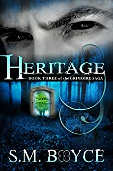 Heritage: Book Three of the Grimoire Saga by [Boyce, S. M.]