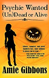 Psychic Wanted (Un)Dead or Alive (The SDF Paranormal Mysteries Book 4)