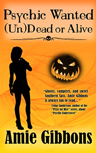 Halloween Town Girl Dead (Psychic Wanted (Un)Dead or Alive (The SDF Paranormal Mysteries Book)