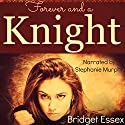 Forever and a Knight Audiobook by Bridget Essex Narrated by Stephanie Murphy