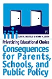 Privatizing Educational Choice, Clive R. Belfield and Henry M. Levin, 1594511152