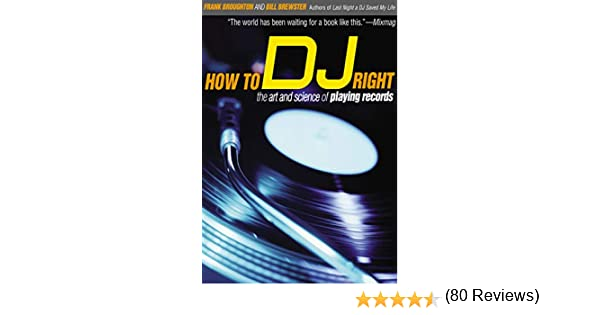 How to DJ Right: The Art and Science of Playing Records (Books That Changed the World) (English Edition) eBook: Broughton, Frank, Brewster, Bill: Amazon.es: Tienda Kindle