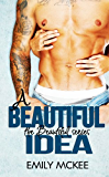 A Beautiful Idea (The Beautiful Series Book 1)