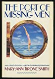 The Port of Missing Men, Mary-Ann Tirone Smith, 0688084419