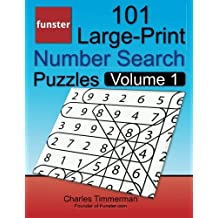 Funster 101 Large-Print Number Search Puzzles, Volume 1: Hours of brain-boosting entertainment for adults and kids