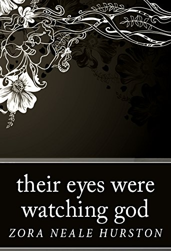 Their Eyes Were Watching God by [Hurston, Zora Neale]