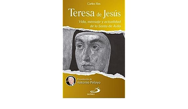 Teresa de Jesús: Vida, mensaje y actualidad de la Santa de Ávila eBook: Carlos Ros, Editorial San Pablo España: Amazon.es: Tienda Kindle