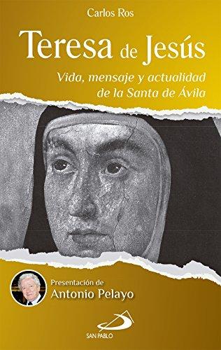 Teresa de Jesús: Vida, mensaje y actualidad de la Santa de Ávila (Spanish