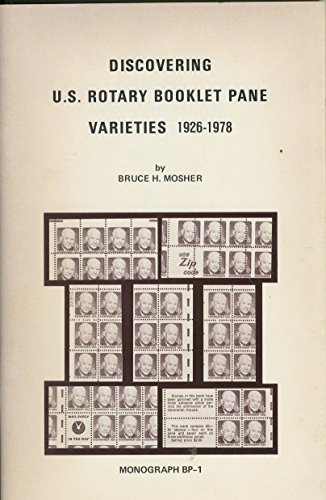 (Discovering U.S. Rotary booklet pane varieties, 1926-1978 (Monograph - Mosher Philatelics ; BP-1))