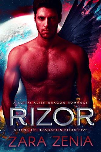 Rizor: A Sci-Fi Alien Dragon Romance (Aliens of Dragselis Book 5)